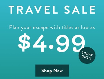 How to Cure Cabin Fever: Travel Titles from $4.99