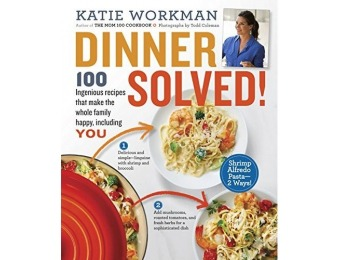82% off Dinner Solved!: 100 Ingenious Recipes