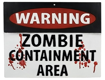 75% off Zombie Warning Sign (Zombie Containment Area)