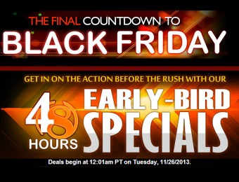 Black Friday Early Bird Specials - 48 Hours Only