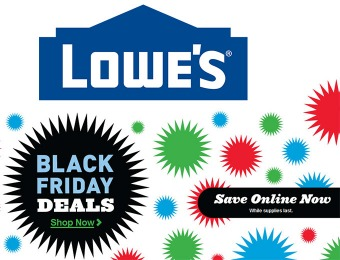 Lowes Black Friday Deals - Save Online Now, While Supplies Last