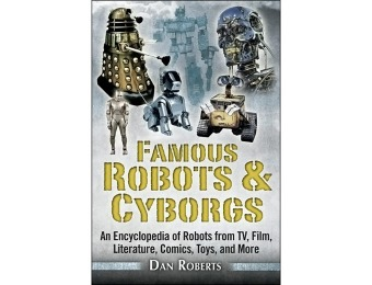 89% off Famous Robots and Cyborgs: An Encyclopedia of Robots