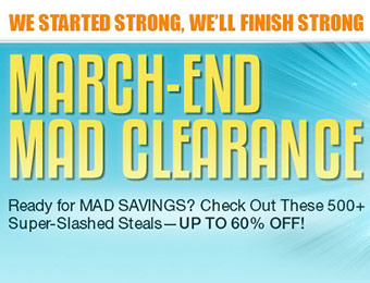 March-End Mad Clearance - 500+ deals up to 60% off