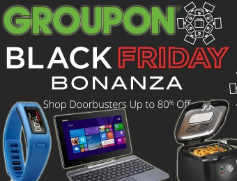 Groupon Black Friday Bonanza - Doorbusters up to 80% off!