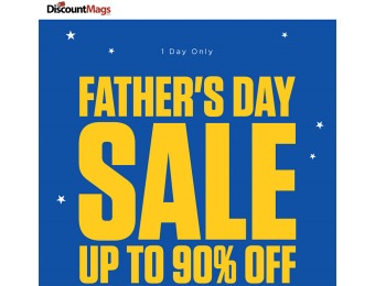 DiscountMags Father's Day Sale - Up to 90% off Magazine Subscriptions