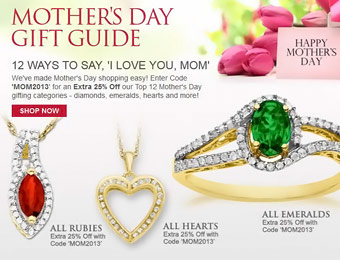 Save an Extra 25% with Code MOM2013 for Mother's Day