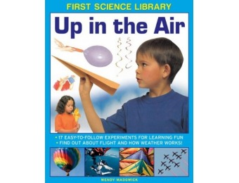 73% off First Science Library: Up In The Air: 17 Fun Experiments