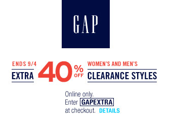 Extra 40% off Clearance Styles at Gap.com w/code: GAPEXTRA