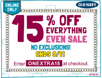 Old Navy Coupon: Extra 15% off Everything w/code: ONEXTRA15