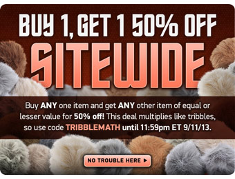 Buy One, Get One 50% off Sitewide w/code: TRIBBLEMATH