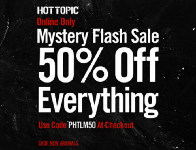 Flash Sale: Extra 50% off Everything at Hot Topic
