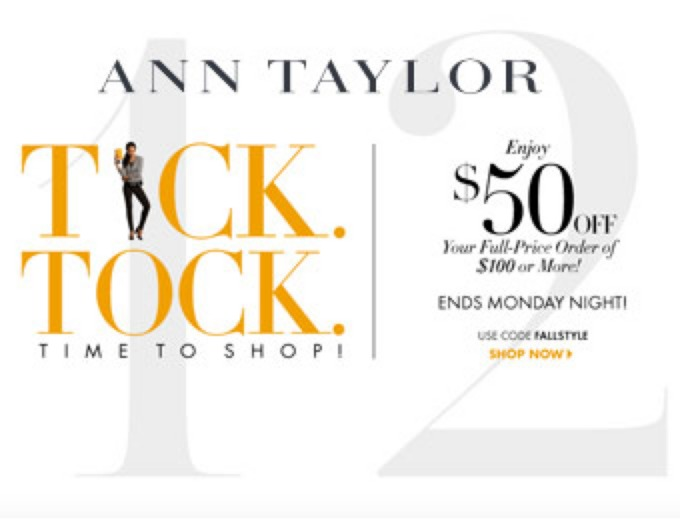 orders of $100+ at Ann Taylor
