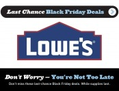 Last Chance Black Friday Deals at Lowes - You're not too late!