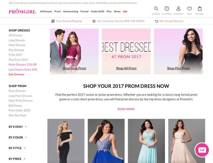 About Prom Girl. PromGirl is an online prom superstore that offers reasonably priced special occasion gowns, jewelry, dress shoes, perfume and clutches.