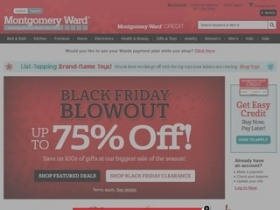 Shopping Tips for Montgomery Ward: 1. Refunds are given for returns of items within 60 days of the purchase date. 2. If you can wait until December to shop, the End of Season event has the best discounts of up to 80% off select categories.
